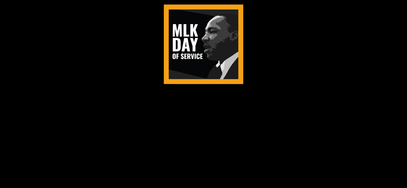 MLK DAY OF SERVICE - words superimposed over a black and white phot of Martin Luther King